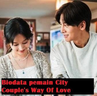 Nama biodata Pemain City Couple's Way of Love