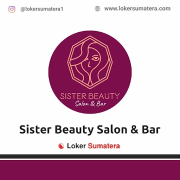 Lowongan Kerja Palembang: Sister Beauty Salon & Bar Mei 2021