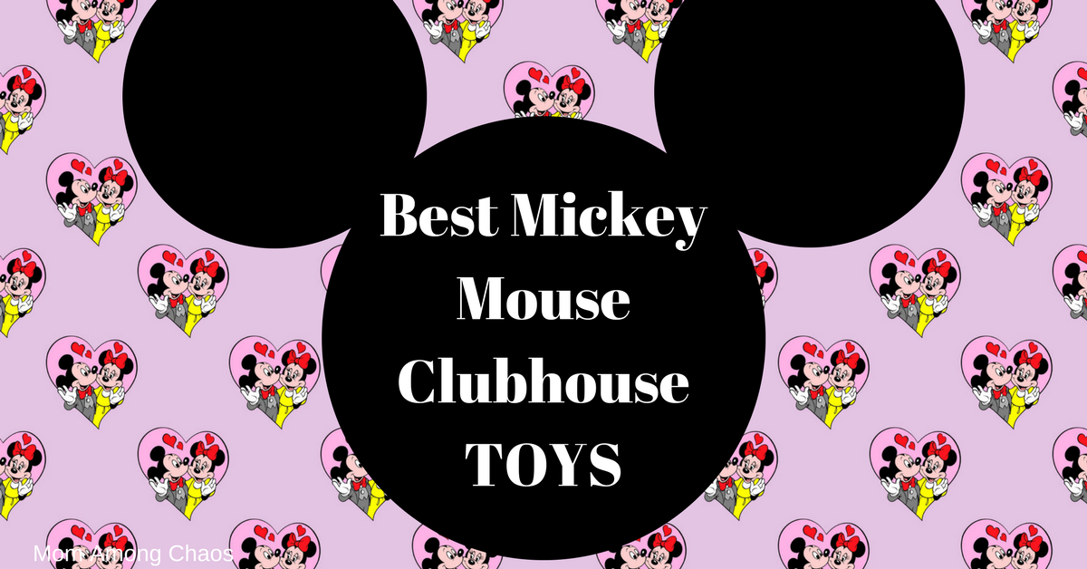 Best Mickey Mouse Toys : Mom among chaos best mickey mouse clubhouse toys