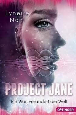 Bücherblog. Rezension. Buchcover. Project Jane - Ein Wort verändert die Welt (Band 1) von Lynette Noni. Fantasy, Jugendbuch.