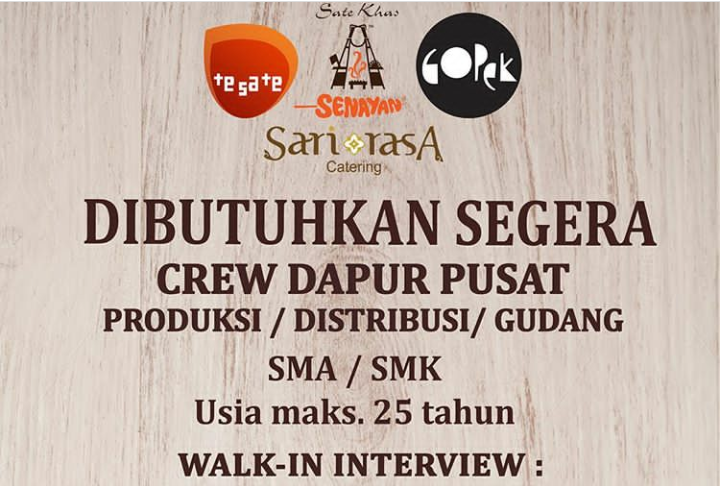 Open Walk In Interview Setiap Senin & Selasa Di Sarirasa Group (Sate Khas Senayan)