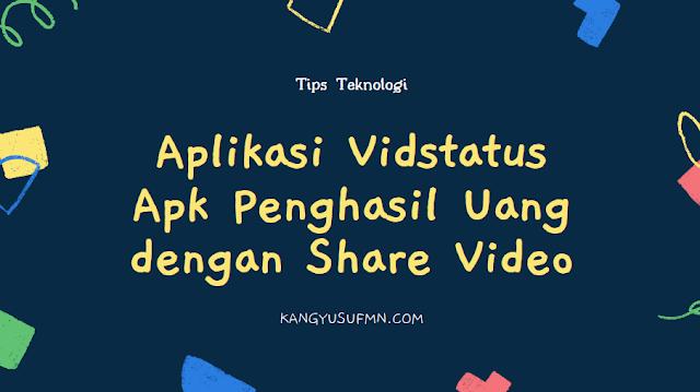 Aplikasi Vidstatus Apk Penghasil Uang dengan Share Video