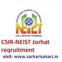 CSIR-NEIST Jorhat reqruitment