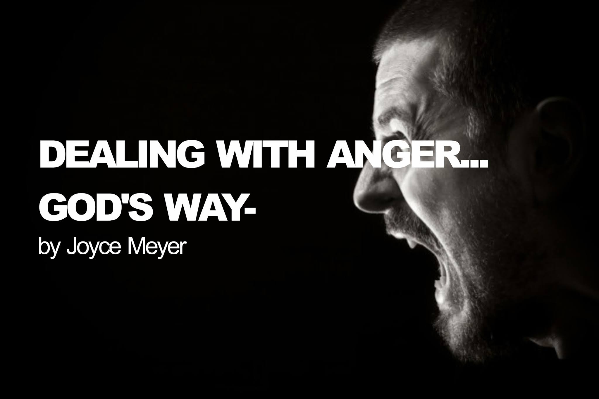Dealing with Anger...God's Way - by Joyce Meyer