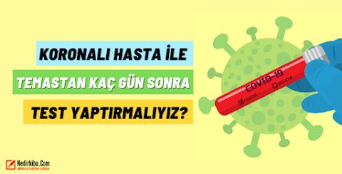 Koronavirüs'de Temastan Sonra Ne Zaman Test Yaptırılmalı?
