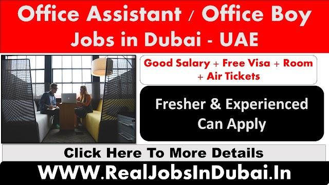 Office Boy / Assistant Jobs In Dubai , Abu Dhabi  , Sharjah & Ajman - 2020
