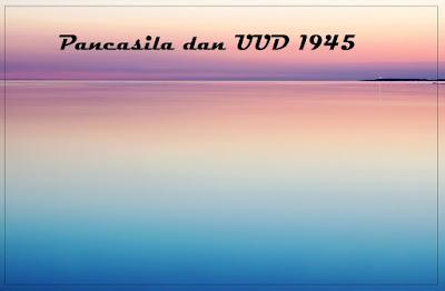 Contoh Tugas Makalah Materi dan Pembelajaran Pancasila dan UUD Negara Tahun 1945 Blog Geografi