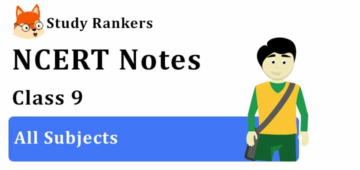 NCERT Revision Notes for Class 9