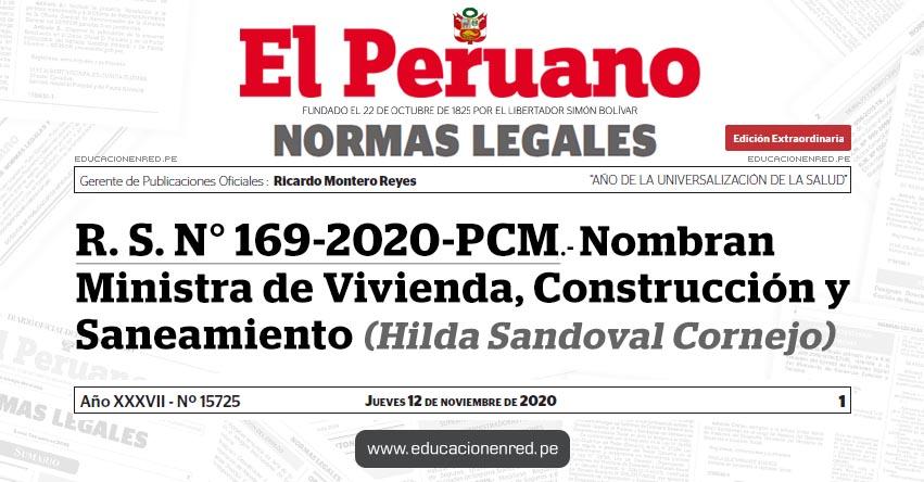 R. S. N° 169-2020-PCM.- Nombran Ministra de Vivienda, Construcción y Saneamiento (Hilda Sandoval Cornejo)