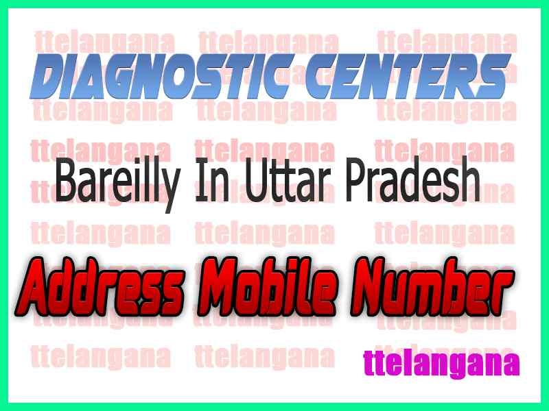 Diagnostic Centers in Bareilly In Uttar Pradesh