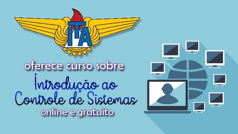 ITA oferece curso de Introdução ao Controle de Sistemas ONLINE e GRATUITO