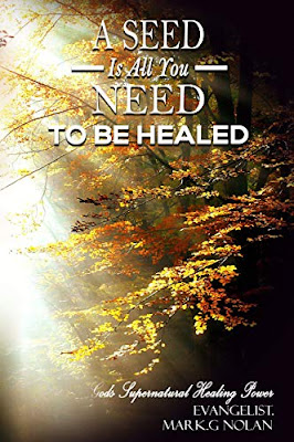 A seed is all you need to be healed Mark Nolan