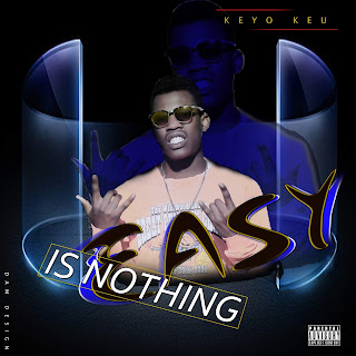 Keyo_keu - Is Nothing Easy