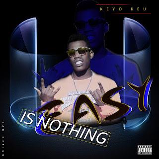 Keyo_keu - Is Nothing Easy