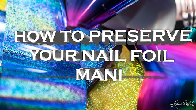 Lacquer Lockdown - nail art stamping blog, nail foil, foil nails, foil stamping, foil nail art, foils, how to use nail foil, how to preserve nail foil mani, topcoat for nail foil, topcoat for foils, nails, nail art, how to, holographic foil, foil nails