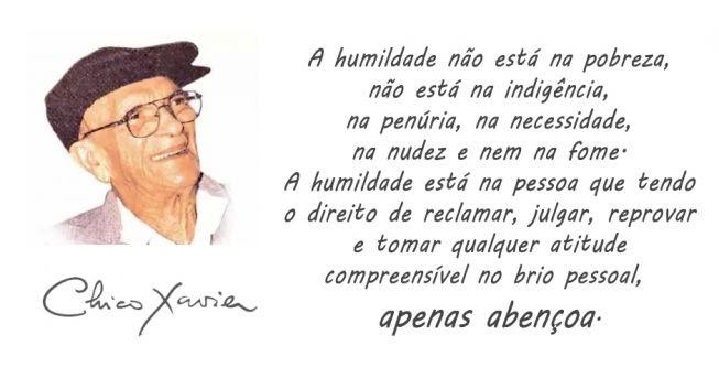Frases De Humildade: Dossiê Espírita: Chico Xavier Usou Frase Sobre Humildade