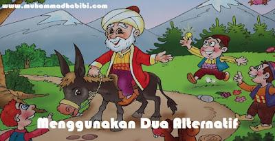 Humor Sufi: Menggunakan Dua Alternatif | Nasruddin Hoja