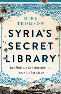 what i m reading: syria s secret library: reading and redemption in a town under siege