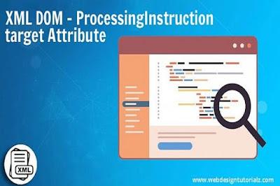 XML DOM - ProcessingInstruction target Attribute