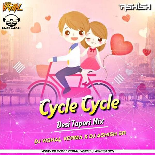 Cycle Cycle (Desi Tapori Remix) - Dj Vishal Verma Nd Dj Ashish SR