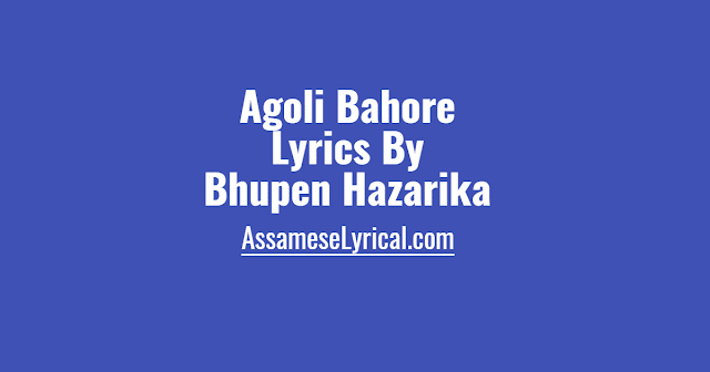 Agoli Bahore Lyrics