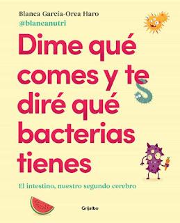 Portada del libro Dime qué comes y te diré qué bacterias tienes de Blanca García-Orea