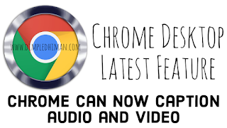 Chrome can now caption audio and video