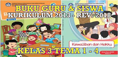 BUKU GURU DAN BUKU SISWA  KURIKULUM 2013 REVISI 2018 SD KELAS 3 TEMA 1 - 4