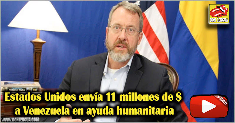Estados Unidos envía 11 millones de dólares a Venezuela en ayuda humanitaria