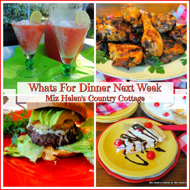 Whats For Dinner Next Week, 7-14-19 at Miz Helen's Country Cottage