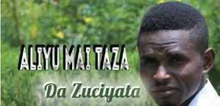Music Album - Aliyu Mai Taza 2020 -Da Zuciya Album 2020