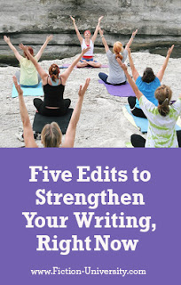Five Edits to Strengthen Your Writing, Right Now by Janice Hardy for Janice Hardy's Fiction University
