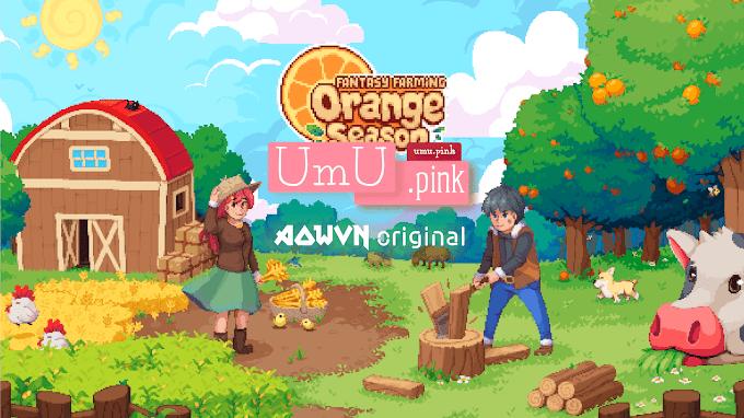 [ Tạm Dừng ] Fantasy Farming: Orange Season Việt Hóa   Tiến Độ & Tuyển Dịch Thuật