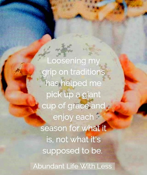 Loosen your grip on traditions and enjoy grace and Christmas for what it is. #Christmasquotes