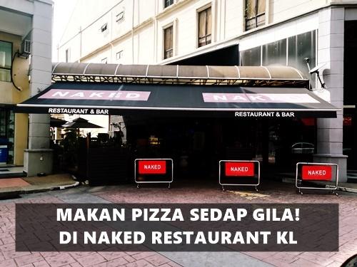 Makan Pizza Sedap Gila! di NAKED Restaurant & Bar, Sri Hartamas, Kuala Lumpur