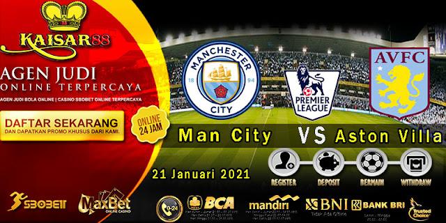 Prediksi Bola Terpercaya Liga Inggris Manchester City vs Aston Villa 21 Januari 2021