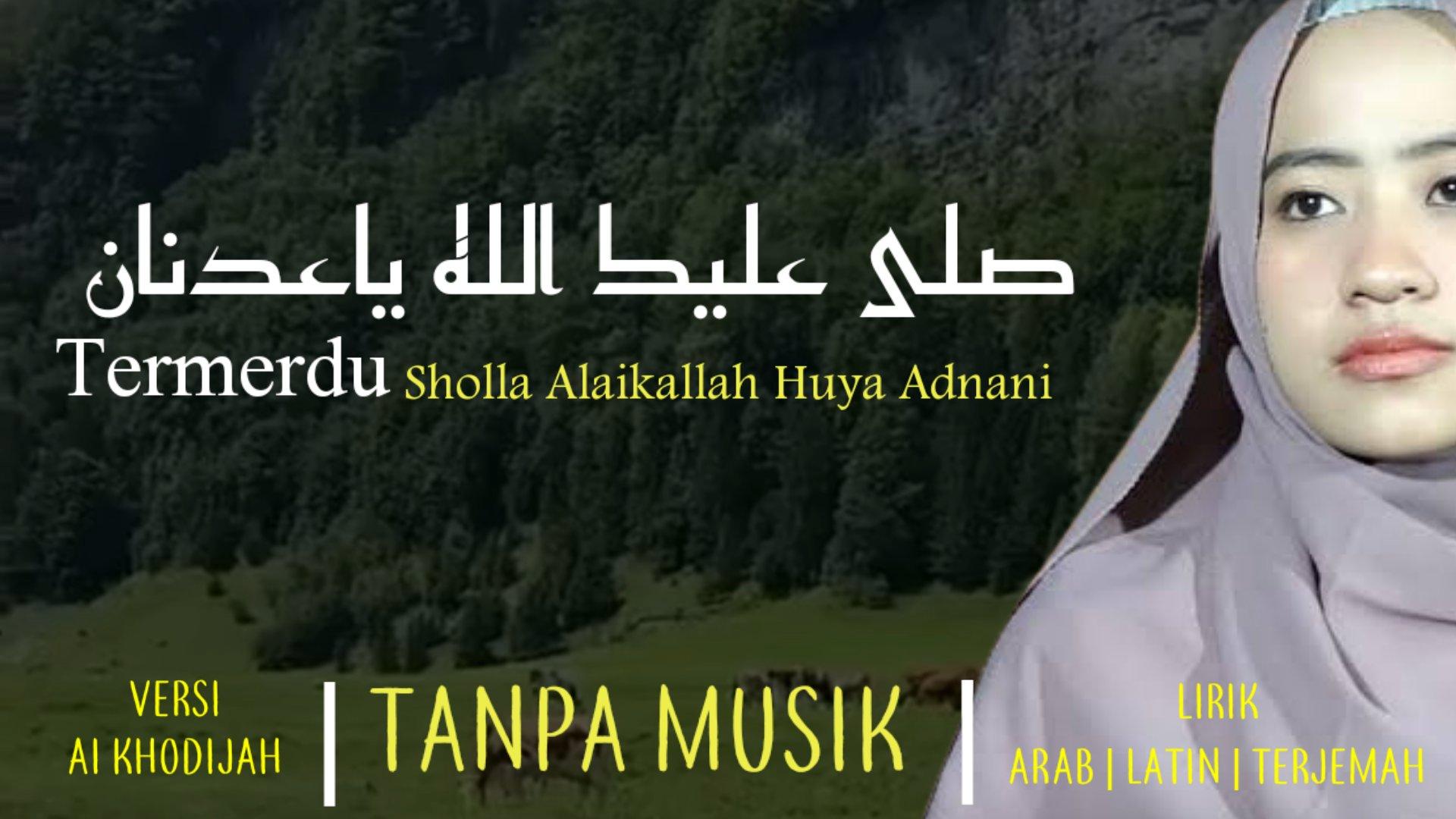 Lirik Sholla Alaikallah Huya Adnani Arab Latin Terjemah
