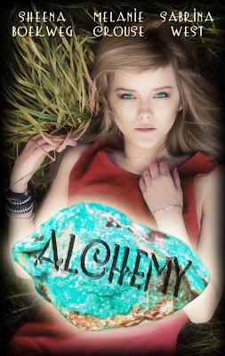ALCHEMY by Sheena Boekweg, Melanie Crouse, and Sabrina West Book Blast