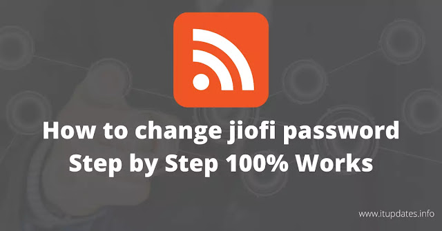 How to change jiofi password Step by Step 100% Works