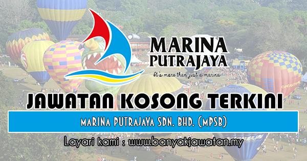 Jawatan Kosong 2018 di Marina Putrajaya Sdn. Bhd. (MPSB)