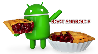 Cara Root Android 9.0 Pie