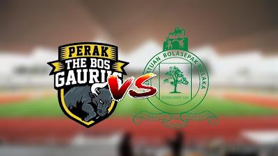 Live Streaming Perak vs Melaka United Liga Super 28.8.2020