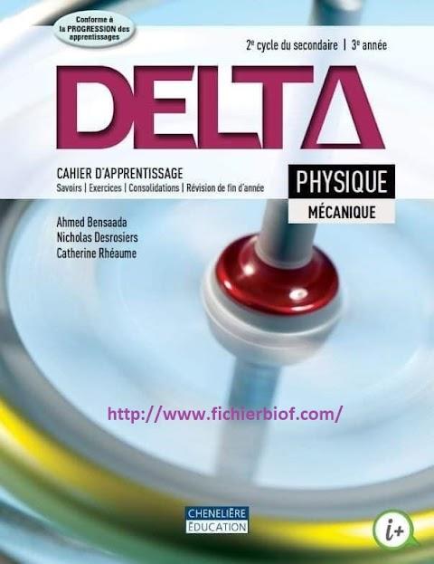 Delta  Physique mécanique 2e cycle 3e années. Cahier d'apprentissage (2015, Chenelière Éducation)