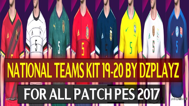 National Team Kits PES2017 For Season 19-20 by DZPLAYZ