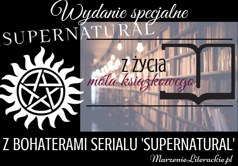 Z życia móla książkowego (WYDANIE SPECJALNE z bohaterami serialu 'Supernatural'), Cykl książkowy, Marzenie Literackie