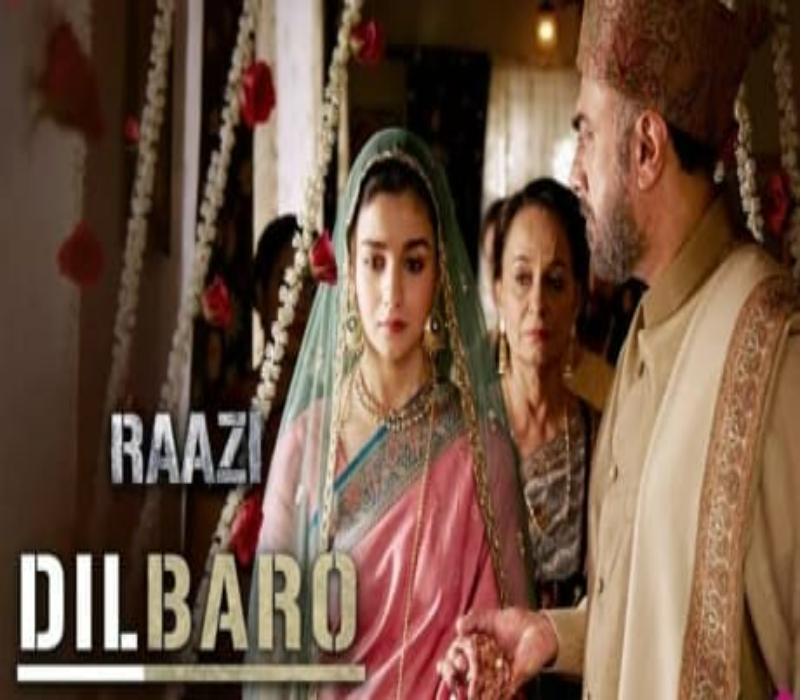 Dilbaro Lyrics Translation | Raazi