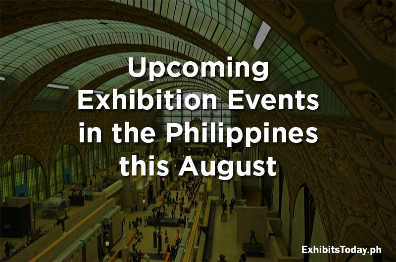 Upcoming Exhibition Events in the Philippines this August