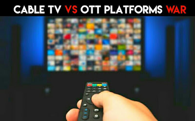 Cable TV is at a Loss due to OTT Platforms: Cable TV Vs OTT Platforms War