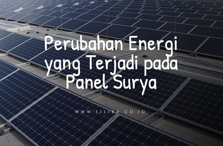 perubahan energi yang terjadi pada panel surya