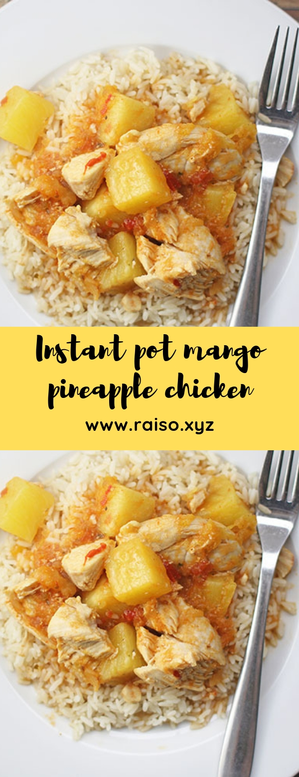 Instant pot mango pineapple chicken #instantpot #maincourse #paleo #glutenfree